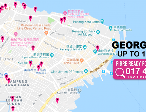 Georgetown Fibre Buildings Coverage | Penang | TIME Internet Service